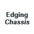 Edging Chassis